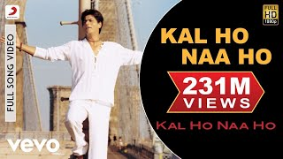 Kal Ho Naa Ho   Title Track Video | Shahrukh Khan, Saif, Preity