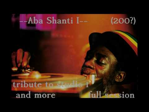 Aba Shanti – I – Tribute to Studio One & more – full session 2005