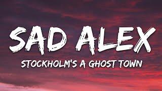 sad alex - stockholm's a ghost town (Lyrics)