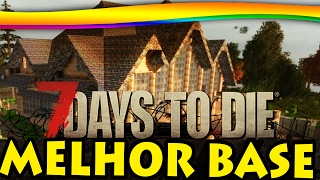 7 Days to Die - A MELHOR BASE! #20