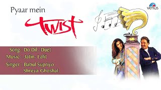 Pyaar Mein Twist : Do Dil - Duet Full Audio Song | Rishi