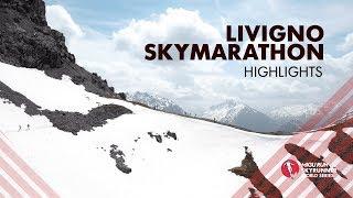 LIVIGNO SKYMARATHON 2019 – HIGHLIGHTS / SWS19 – Skyrunning