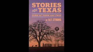 Genesis of WF Strong's 'Stories from Texas: Some of Them Are True'