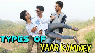 TYPES OF '' YAAR KAMINEY '' || FUNNY VIDEO || KANGRA BOYS 2018