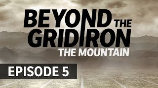 There's No Testament Without A Test    Beyond The Gridiron: The Mountain