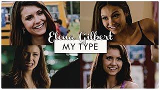 ●Elena Gilbert - My Type
