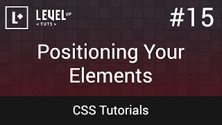 CSS Tutorials #15 - Positioning Your Elements