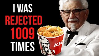 How KFC's Colonel Sanders Failed 1009 Times and Became Successful In His 60s - Motivational Video