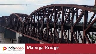 Malviya Bridge - a double decker bridge over the Ganges
