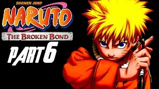 Naruto: The Broken Bond - Walkthrough Part 6, Gameplay Xbox 360