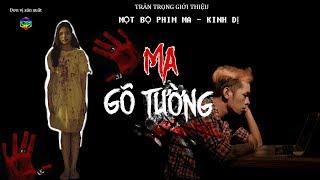 ma-go-tuong-full-phim-ma-kinh-di-hay-nhat-2018-phim-ma