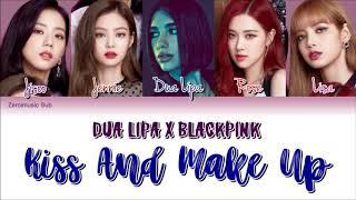 DUA LIPA X BLACKPINK(블랙 핑크)-Kiss And Make Up-가사(Sub español+Eng Sub+Rom+Han+Lyrics+Colorcodedlyrics)