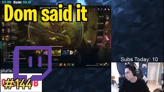 DOM SAID IT | Most Viewed Twitch Clips Of The Day #144