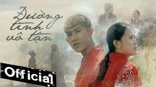 ĐƯỜNG TÌNH VÔ TẬN - HỒ GIA HÙNG   Official Music Video   #DTVT