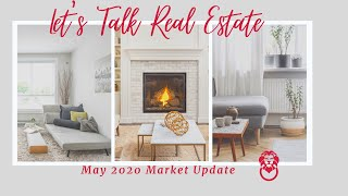 Let's Talk Real Estate Metro Vancouver Market Update May 2020