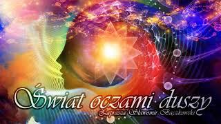 Świat oczami duszy. Audycja o świadomości – 008 – Transformacja podświadomości
