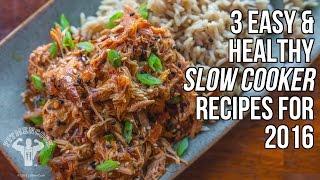 3 Healthy Slow Cooker Recipes For 2016 / 3 Recetas Hacer En Olla De Cocción Lenta