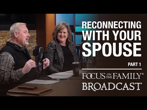 Reconnecting with Your Spouse - Dr. Greg and Erin Smalley (Part 1)
