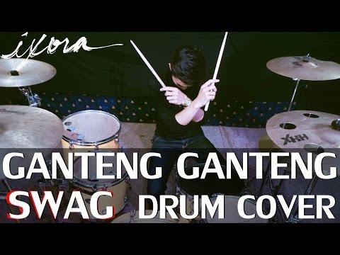 Ganteng ganteng swag   ggs   young lex   drum cover   ixora  wayan