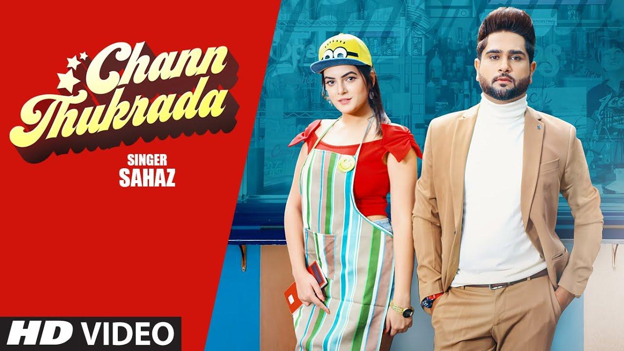 Chann Thukrada Lyrics - Sahaz - Punjabi Song