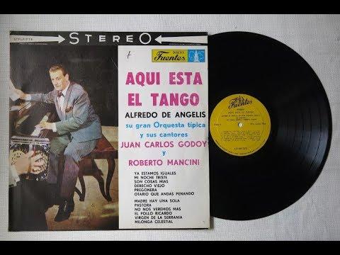Aquí Está el Tango - Alfredo de Angelis y sus Cantores ►320◄