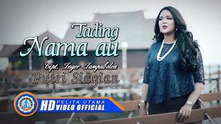 Putri Siagian - TADING NAMA AU ( Official Music Video ) [HD]