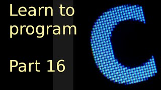 Learn to program with c - Part 16 - Function Pointers