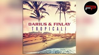 Darius & Finlay - Tropicali (Club Mix Edit)