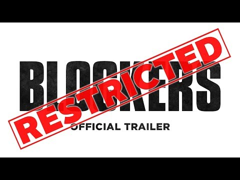 Blockers Blockers (Red Band Trailer)