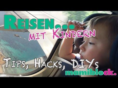 Reisen mit Kindern | Tipps, Hacks und DIYs | mamiblock - Der Mami Blog