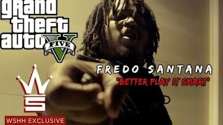 "FREDO SANTANA ""BETTER PLAY IT SMART"" | GTA 5 MUSIC VIDEO | Shotby @OfficialMalikTv"
