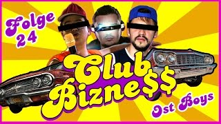 CLUB BIZNE$$ EPISODE 24.FOLGE OST BOYS