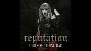 Taylor Swift - I Did Something Bad - (Stadium Version Instrumental) *LINK BELOW* (READ DESCRIPTION)