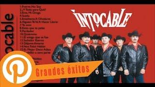 Intocable Sus Mejores Éxitos | Las 30 Mejores Canciones De Intocable