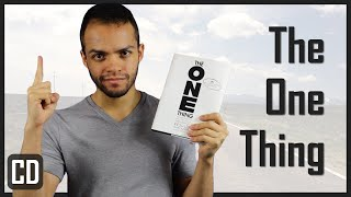How to Get The Most Done In The Shortest Time Possible - The One Thing - Inside the Book #003