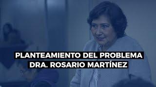Cómo Hacer El Planteamiento Del Problema - Dra. Rosario Martínez
