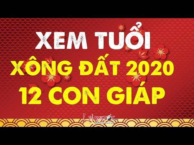 Xem Tuổi Xông Đất 2020 Cho 12 Con Giáp Rước May Mắn Đón Lộc Tài Phú Quý Đầy Nhà – Tử Vi 12 Con Giáp