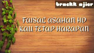 Download lagu Faisal Asahan Kau Tetap Harapan Mp3