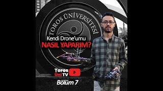 Kendi Drone'umu Nasıl Yaparım (FPV Drone Yapımı) - Bölüm 7