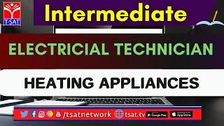 T-SAT || Intermediate Digital Classes || ELECTRICIAL TECHNICIAN - HEATING APPLIANCES || 26-02-2021