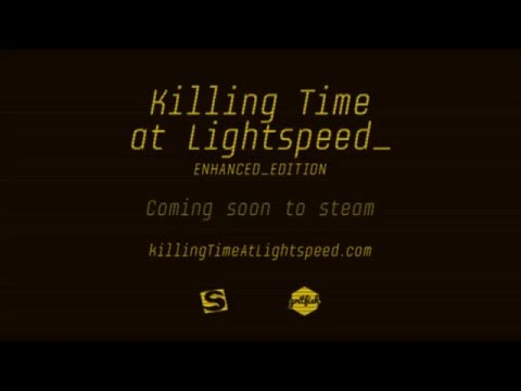 Killing Time at Lightspeed - Enhanced Edition Trailer thumbnail