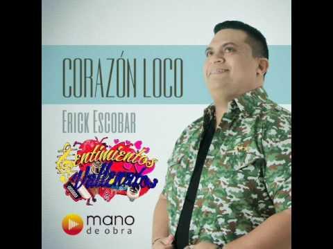 Corazon Loco Erick Escobar