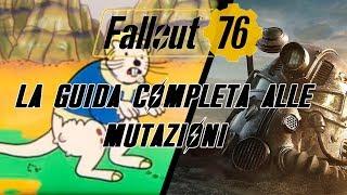 FALLOUT 76 - LA GUIDA COMPLETA ALLE MUTAZIONI