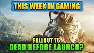 Fallout 76 Dead Before Launch? - This Week in Gaming | FPS News