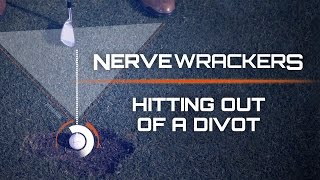 How to Hit Out of a Divot-NerveWrackers: Golf's Scariest Shots-Golf Digest