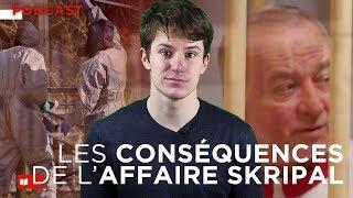 Podcast : les conséquences de l'affaire Skripal