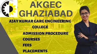 AKGEC GHAZIABAD | ADMISSION PROCEDURE | COURSES | FEES | PLCEMENTS