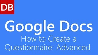 Google Docs Questionnaire: Advanced | Google Docs Tutorial