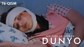 Bir kami to'lmagan dunyo (o'zbek serial) | Бир ками тўлмаган дунё (узбек сериал) 76-qism