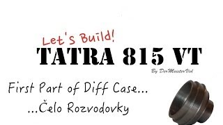 preview picture of video 'Let's Build TATRA / First Part of Diff Case... / Čelo Rozvodovky'